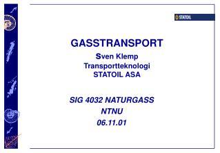 GASSTRANSPORT s ven Klemp Transportteknologi STATOIL ASA