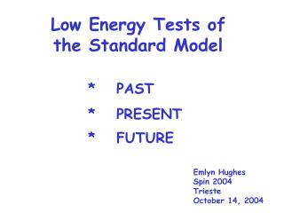 Low Energy Tests of the Standard Model