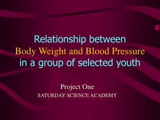 Relationship between Body Weight and Blood Pressure in a group of selected youth