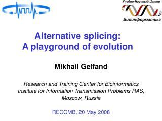 Alternative splicing:  A playground of evolution