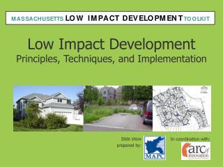 Low Impact Development Principles, Techniques, and Implementation