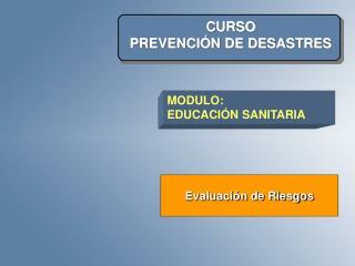 CURSO PREVENCI�N DE DESASTRES