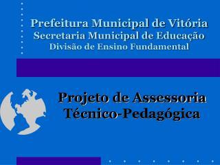 Prefeitura Municipal de Vitória Secretaria Municipal de Educação Divisão de Ensino Fundamental
