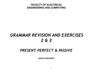FACULTY OF ELECTRICAL  ENGINEERING AND COMPUTING GRAMMAR REVISION AND EXERCISES 2 & 3