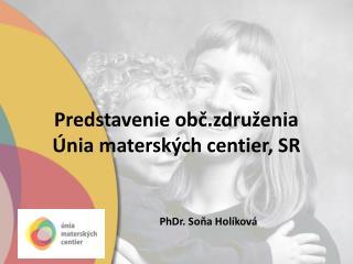 Predstavenie obč.združenia Únia materských centier, SR