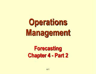 Operations Management Forecasting Chapter 4 - Part 2