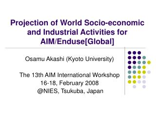 Projection of World Socio-economic and Industrial Activities for AIM/Enduse[Global]