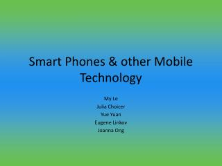 Smart Phones  other Mobile Technology