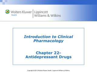 Introduction to Clinical Pharmacology Chapter 22- Antidepressant Drugs