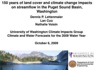 Dennis P. Lettenmaier Lan Cuo Nathalie Voisin  University of Washington Climate Impacts Group Climate and Water Forecast