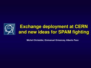 Exchange deployment at CERN and new ideas for SPAM fighting
