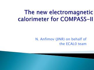 The new electromagnetic  calorimeter  for  COMPASS-II