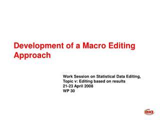 Development of a Macro Editing Approach