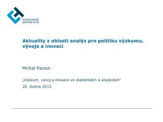 Aktuality z oblasti analýz pro politiku výzkumu, vývoje a inovací