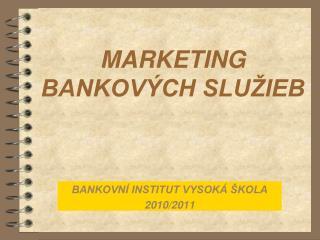 MARKETING BANKOVÝCH SLUŽIEB
