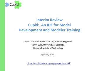 Interim Review Cupid:  An IDE for Model Development and Modeler Training
