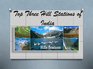 Top Three Hill Stations of India