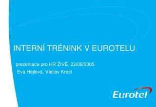INTERNÍ TRÉNINK V EUROTELU