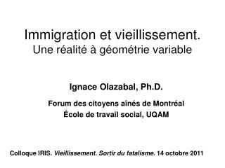 Immigration et vieillissement.  Une réalité à géométrie variable