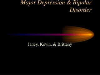 Major Depression & Bipolar Disorder
