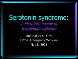 Serotonin syndrome : A literature review of  therapeutic options?