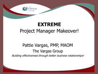EXTREME Project Manager Makeover!