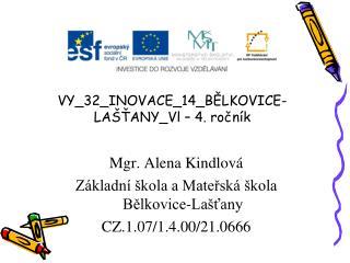 VY_32_INOVACE_14_BĚLKOVICE-LAŠŤANY_Vl – 4. ročník