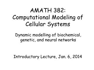 AMATH 382: Computational Modeling of Cellular Systems