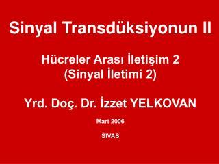 Si nyal  Transd üksiyonu n  I I Hücreler Arası İletişim 2 (Sinyal İletimi 2)