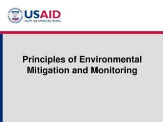 Principles of Environmental  Mitigation and Monitoring