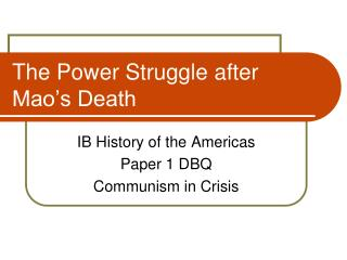The Power Struggle after Mao�s Death