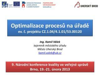 Optimalizace procesů na úřadě ev. č. projektu CZ.1.04/4.1.01/53.00120