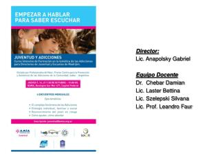 Director: Lic. Anapolsky Gabriel  Equipo Docente Dr.  Chebar Damian Lic. Laster Bettina