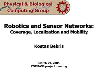 Robotics and Sensor Networks: Coverage, Localization and Mobility