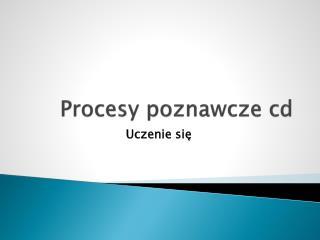 Procesy poznawcze  cd