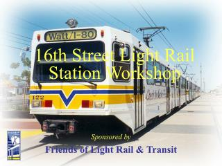 16th Street Light Rail Station Workshop