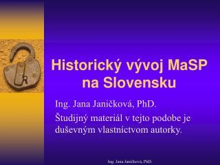 Historický vývoj MaSP na Slovensku