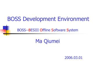 BOSS Development Environment BOSS-- B ESIII  O ffline  S oftware  S ystem
