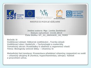 Jméno autora: Mgr. Lenka Zenklová Datum vytvoření: 14.02.2013 Číslo DUMu: VY_32_INOVACE_18_TEM3