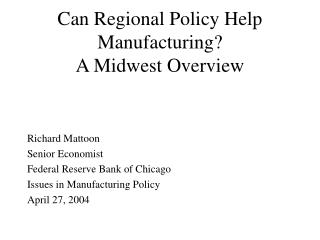 Can Regional Policy Help Manufacturing?  A Midwest Overview
