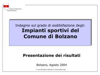 Indagine sul grado di soddisfazione de gli : Impianti sportivi del Comune di  Bolzano