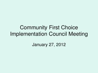 Community First Choice Implementation Council Meeting