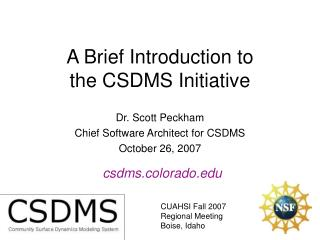 A Brief Introduction to the CSDMS Initiative