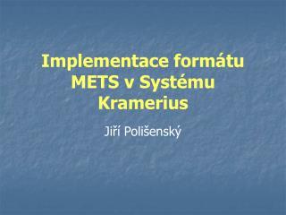 Implementace formátu METS vSystému Kramerius