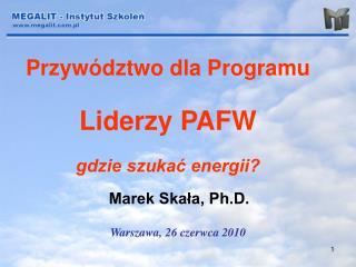 Przywództwo dla Programu Liderzy PAFW gdzie szukać energii?