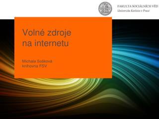 Volné zdroje  na internetu Michala Sošková knihovna FSV