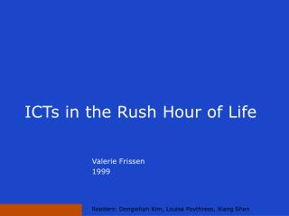 ICTs in the Rush Hour of Life
