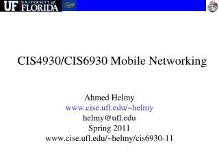 CIS 4930 / CIS 6930 Mobile Networking