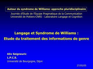 Langage et Syndrome de Williams :  Etude du traitement des informations de genre