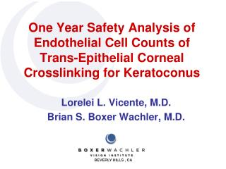 One Year Safety Analysis of Endothelial Cell Counts of  Trans-Epithelial Corneal Crosslinking for Keratoconus